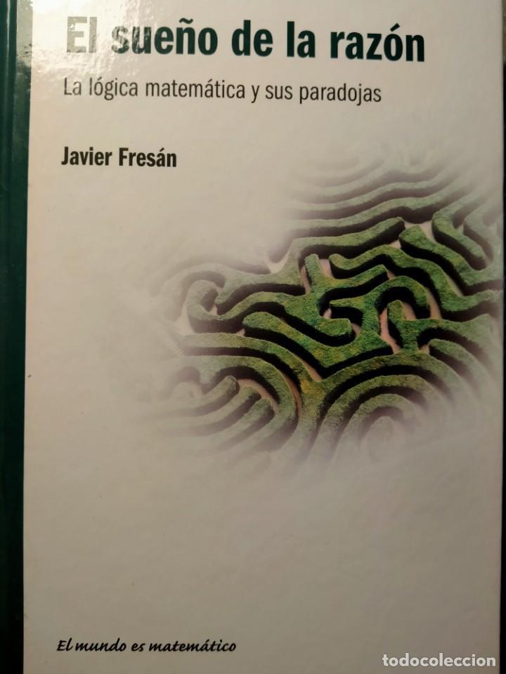 EL SUEÑO DE LA RAZÓN - LO LÓGICA MATEMÁTICA Y SUS PARADOJAS - NUEVO (Libros Nuevos - Ciencias, Manuales y Oficios - Física, Química y Matemáticas)