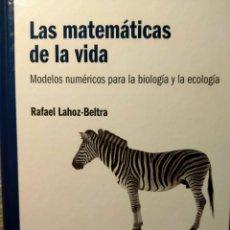 Libros: LAS MATEMÁTICAS DE LA VIDA - MODELOS NUMÉRICOS PARA LA BIOLOGÍA Y LA ECOLOGÍA. Lote 226359190