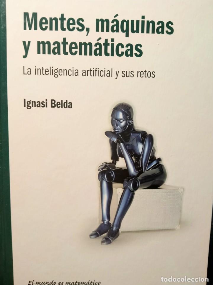 MENTES, MÁQUINAS Y MATEMÁTICAS - LA INTELIGENCIA ARTIFICIAL Y SUS RETOS - NUEVO (Libros Nuevos - Ciencias, Manuales y Oficios - Física, Química y Matemáticas)