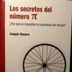 Libros: LOS SECRETOS DEL NUMERO PI - POR QUÉ ES IMPOSIBLE LA CUADRATURA DEL CÍRCULO - NUEVO. Lote 226359612