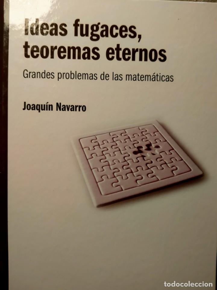 IDEAS FUGACES TEOREMAS ETERNOS - GRANDES PROBLEMAS DE LA MATEMÁTICA - NUEVO (Libros Nuevos - Ciencias, Manuales y Oficios - Física, Química y Matemáticas)