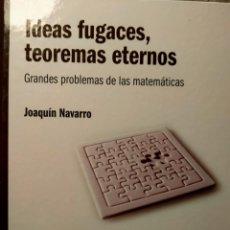 Libros: IDEAS FUGACES TEOREMAS ETERNOS - GRANDES PROBLEMAS DE LA MATEMÁTICA - NUEVO. Lote 226359830