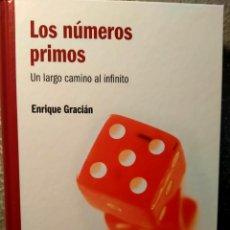Libros: LOS NÚMEROS PRIMOS - UN LARGO CAMINO AL INFINITO - NUEVO. Lote 226359955