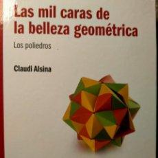 Libros: LAS MIL CARAS DE LA BELLEZA GEOMÉTRICA - LOS POLIEDROS - NUEVO. Lote 226360262