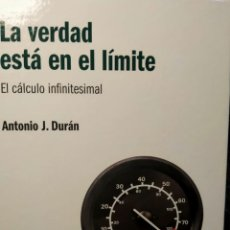 Libros: LA VERDAD ESTÁ EN EL LÍMITE - EL CALCULO INFINITESIMAL - NUEVO. Lote 226360880