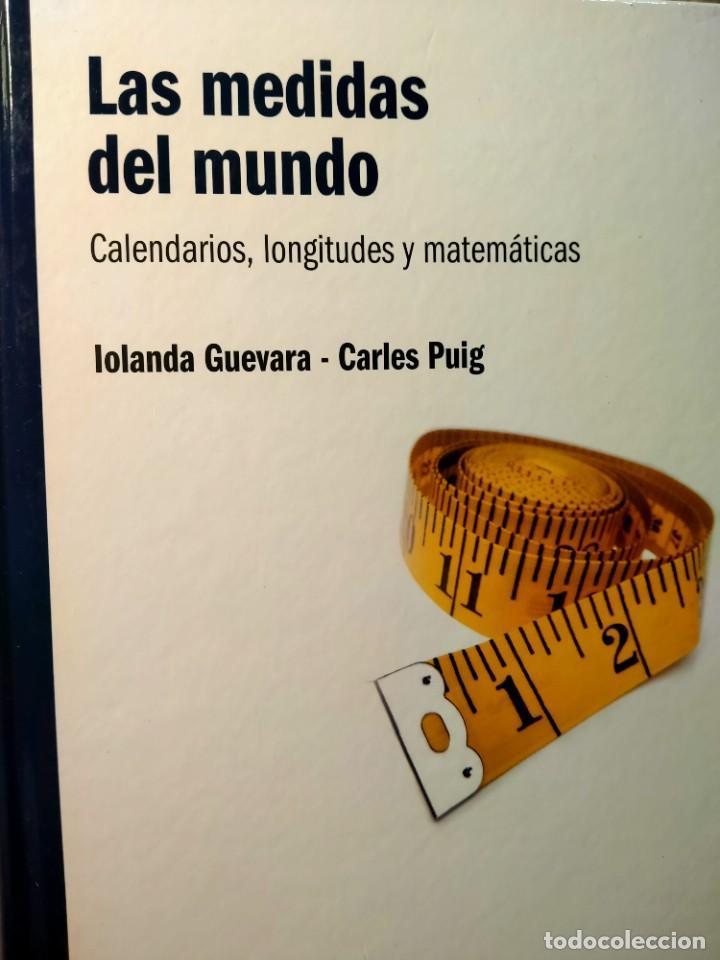 LAS MEDIDAS DEL MUNDO - CALENDARIOS, LONGITUDES Y MATEMÁTICAS (Libros Nuevos - Ciencias, Manuales y Oficios - Física, Química y Matemáticas)