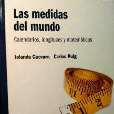 Libros: LAS MEDIDAS DEL MUNDO - CALENDARIOS, LONGITUDES Y MATEMÁTICAS. Lote 226361150