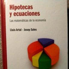Libros: HIPOTECAS Y ECUACIONES - LAS MATEMÁTICAS DE LA ECONOMÍA - NUEVO. Lote 226361530