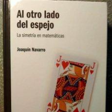Libros: AL OTRO LADO DEL ESPEJO - LA SIMETRÍA EN LAS MATEMÁTICAS - NUEVO. Lote 226361875