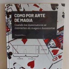 Libros: GRANDES IDEAS DE LAS MATEMÁTICAS / 12 / COMO POR ARTE DE MAGIA / PRECINTADO A ESTRENAR.. Lote 236775730