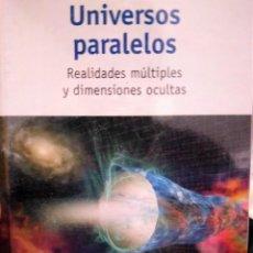 Libros: *PRECINTADO* UNIVERSOS PARALELOS -REALIDADES MULTIPLES Y DIMENSIONES OSCURAS -UN PASEO POR EL COSMOS. Lote 230784155