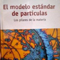 Libros: *PRECINTADO* EL MODELO ESTÁNDAR DE PARTICULAS, LOS PILARES DE LA MATERIA - UN PASEO POR EL COSMOS. Lote 230784375