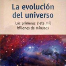 Libros: NUEVO Y PRECINTADO - LA EVOLUCIÓN DEL UNIVERSO, LOS PRIMEROS BILLONES DE MINUTOS - RBA COSMOS. Lote 230784525