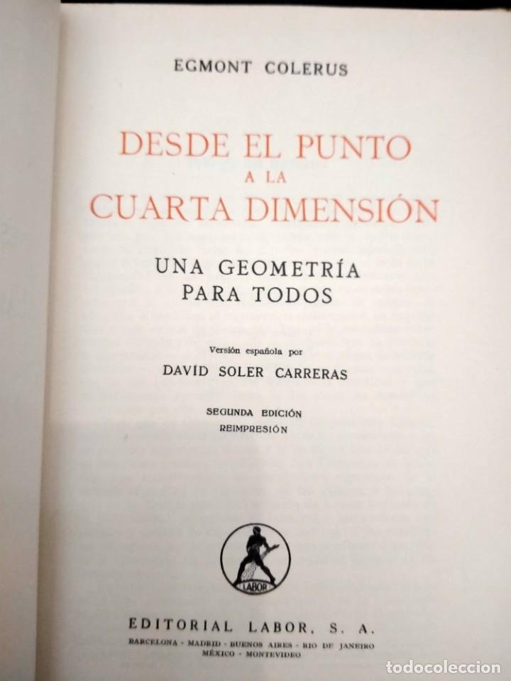 Libros: DESDE EL PUNTO A LA CUARTA DIMENSION -EGMONT COLERUS - ED LABOR - 1948 - UNA GEOMETRIA PARA TODOS - Foto 2 - 230784920