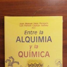 Libros: ENTRE LA ALQUIMIA Y LA QUÍMICA - VARIOS AUTORES - EDITORIAL UNIVERSIDAD DE GRANADA. Lote 231533760