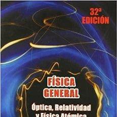 Libros: FÍSICA GENERAL 32ª EDICIÓN TÉBAR ÓPTICA, RELATIVIDAD Y FÍSICA ATÓMICA. Lote 232500855