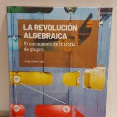 Livros: GRANDES IDEAS DE LAS MATEMÁTICAS / 21 / LA REVOLUCIÓN ALGEBRAICA / PRECINTADO A ESTRENAR.. Lote 233974730