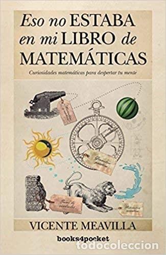 ESO NO ESTABA EN MI LIBRO DE MATEMÁTICAS. VICENTE MEAVILLA. ALMUZARA (Libros Nuevos - Ciencias, Manuales y Oficios - Física, Química y Matemáticas)