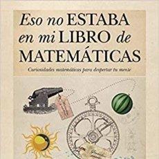 Livres: ESO NO ESTABA EN MI LIBRO DE MATEMÁTICAS. VICENTE MEAVILLA. ALMUZARA. Lote 235192810