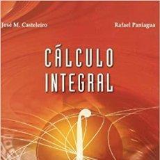 Libros: CÁLCULO INTEGRAL. RAFAEL PANIAGUA Y JOSÉ M. CASTELEIRO. ESIC. Lote 235388340