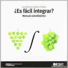Livros: ¿ES FÁCIL INTEGRAR?. MANUAL AUTODIDÁCTICO. ESIC. JOSÉ MANUEL CASTELEIRO VILLALBA.. Lote 235388915