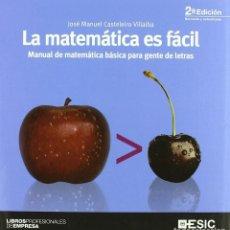 Libros: LA MATEMÁTICA ES FÁCIL. MANUAL DE MATEMÁTICA BÁSICA PARA GENTE DE LETRAS.ESIC. CASTELEIRO VILLALBA.. Lote 235388955