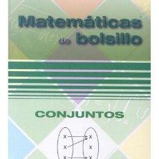 Libros: MATEMÁTICAS DE BOLSILLO. CONJUNTOS. VICENTE MARTÍNEZ ZAMALLOA. EZA EDICIONES. 2013. Lote 235389575