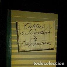 Libros: 1958 TABLAS DE LOGARITMOS Y TRIGONOMETRICAS, BRUÑO. Lote 235418460