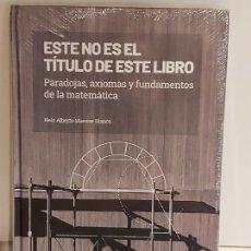 Libros: GRANDES IDEAS DE LAS MATEMÁTICAS / 5 / ESTE NO ES EL TÍTULO DE ESTE LIBRO / PRECINTADO A ESTRENAR.. Lote 235480960