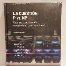 Libros: GRANDES IDEAS DE LAS MATEMÁTICAS / 40 / LA CUESTIÓN P VS. NP / PRECINTADO A ESTRENAR.. Lote 235482135