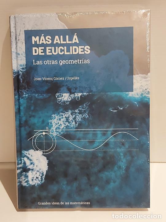 GRANDES IDEAS DE LAS MATEMÁTICAS / 22 / MÁS ALLÁ DE EUCLIDES / PRECINTADO A ESTRENAR. (Libros Nuevos - Ciencias, Manuales y Oficios - Física, Química y Matemáticas)