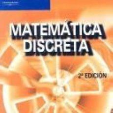 Libros: MATEMÁTICA DISCRETA. 2ª EDICIÓN. FÉLIX GARCÍA MERAYO. THOMSON. Lote 235805785