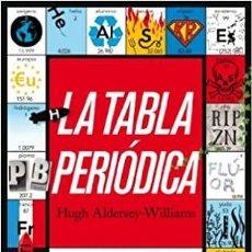 Libros: LA TABLA PERIÓDICA. HUGH ALDERSEY-WILLIAMS. LA CURIOSA HISTORIA DE LOS ELEMENTOS. ARIEL.. Lote 235846300