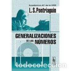 Libros: GENERALIZACIONES DE LOS NÚMEROS. L.S. PONTRIAGUIN. EDITORIAL URSS.. Lote 235851775