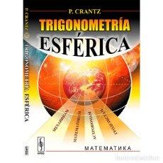 Livros: TRIGONOMETRÍA ESFERICA. P. CRANTZ. URSS. Lote 235852765