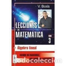 Libros: LECCIONES DE MATEMÁTICA 3. ÁLGEBRA LINEAL. V. BOSS. URSS. Lote 236040730