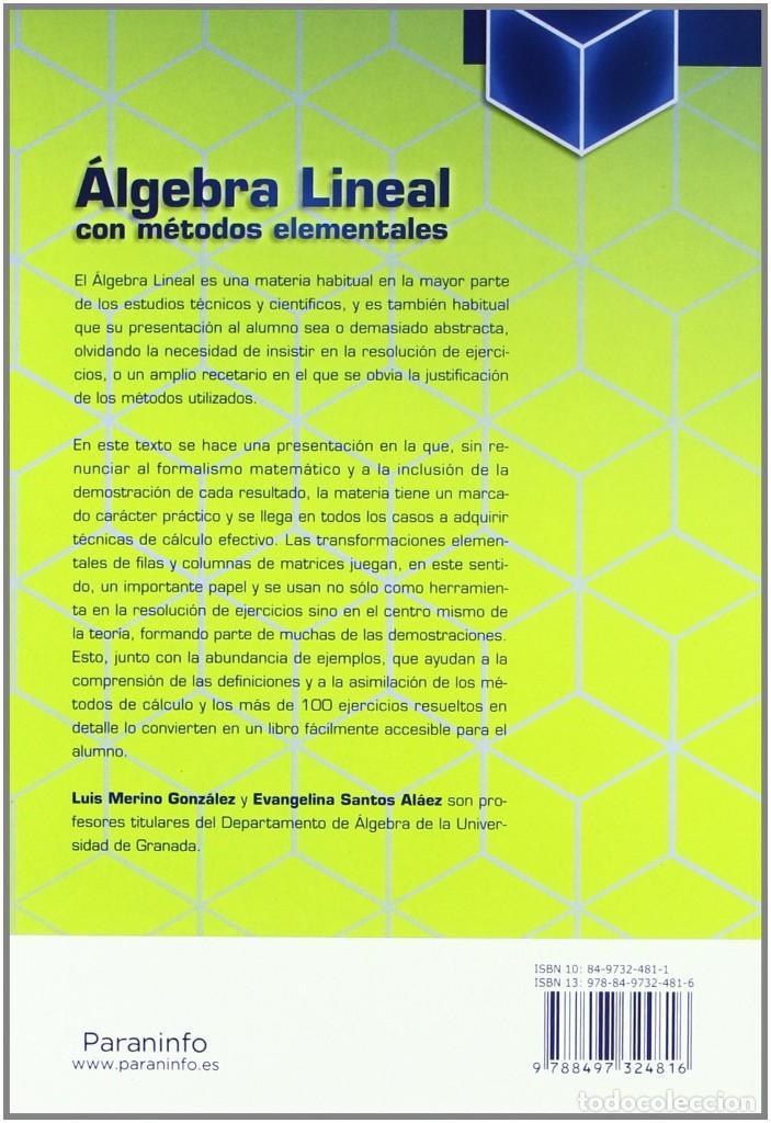 Libros: ÁLGEBRA LINEAL CON MÉTODOS ELEMENTALES. Luis Merino y Evangelina Santos. Paraninfo 2010 - Foto 2 - 237622715