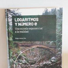 Libros: GRANDES IDEAS DE LAS MATEMÁTICAS / 13 / LOGARITMOS Y NÚMERO E / PRECINTADO A ESTRENAR.. Lote 245213315