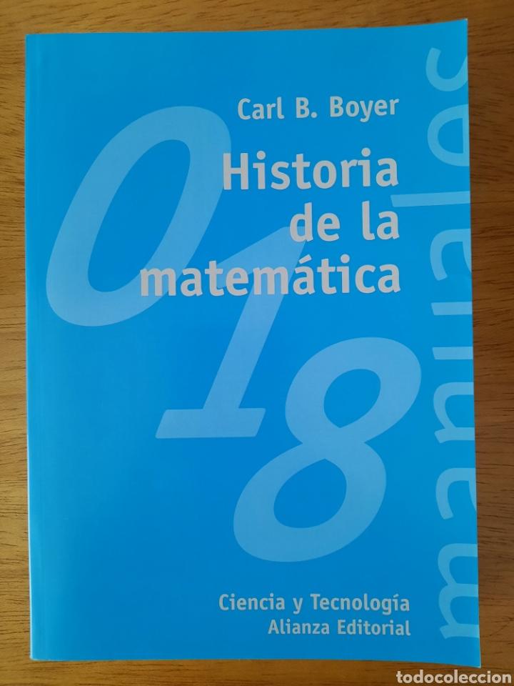 CARL B. BOYER: HISTORIA DE LA MATEMÁTICA (Libros Nuevos - Ciencias, Manuales y Oficios - Física, Química y Matemáticas)