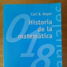 Livres: CARL B. BOYER: HISTORIA DE LA MATEMÁTICA. Lote 252280225