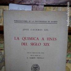 Libros: CASARES GIL JOSE. LA QUIMICA A FINES DEL SIGLO XIX.. Lote 258962870