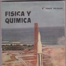 Libros: FISICA Y QUIMICA POR A. PEREZ BOTELLA EDICIONES MARFIL 1966. Lote 259883880