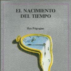 Livres: EL NACIMIENTO DEL TIEMPO / ILYA PRIGOGINE. Lote 261852985