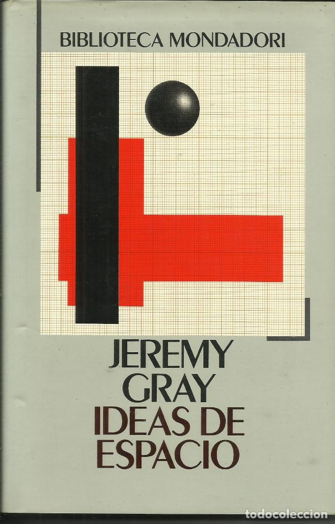 IDEAS DE ESPACIO / JEREMY GRAY (Libros Nuevos - Ciencias, Manuales y Oficios - Física, Química y Matemáticas)