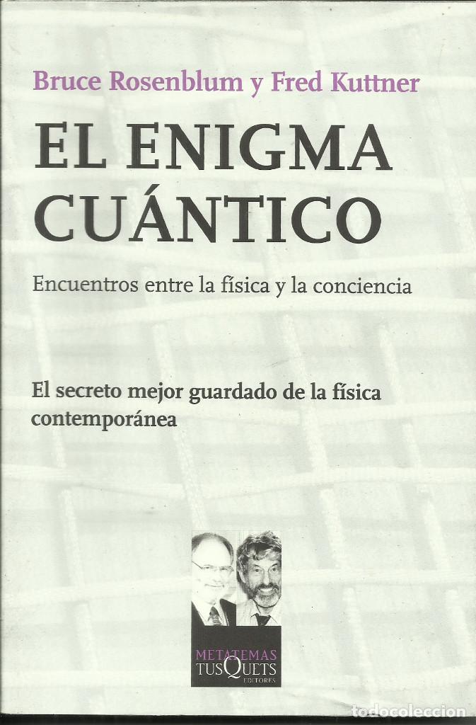 EL ENEIGMA CUÁNTICO / BRUCE ROSENBLUM (Libros Nuevos - Ciencias, Manuales y Oficios - Física, Química y Matemáticas)