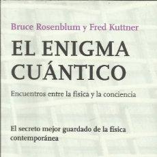 Libros: EL ENEIGMA CUÁNTICO / BRUCE ROSENBLUM. Lote 262049520
