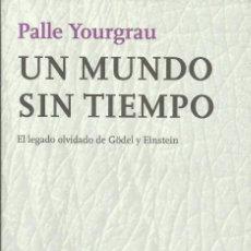 Libros: UN MUNDO SIN TIEMPO / PALLE YOURGRAU. Lote 262053120