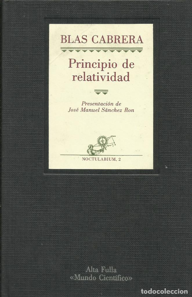 PRINCIPIO DE RELATIVIDAD / BLAS CABRERA. (Libros Nuevos - Ciencias, Manuales y Oficios - Física, Química y Matemáticas)