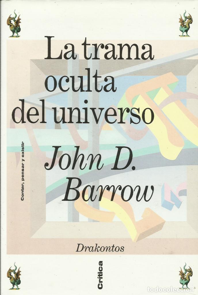 LA TRAMA OCULTA DEL UNIVERSO / JOHN BARROW. (Libros Nuevos - Ciencias, Manuales y Oficios - Física, Química y Matemáticas)