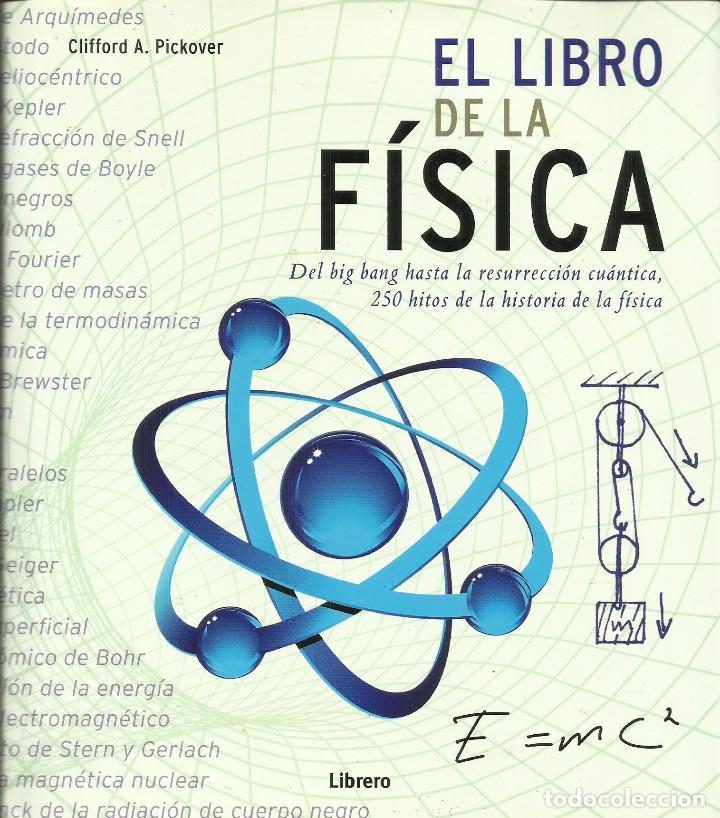 EL LIBRO DE LA FÍSICA. / CLIFFORD PICKOVER. (Libros Nuevos - Ciencias, Manuales y Oficios - Física, Química y Matemáticas)